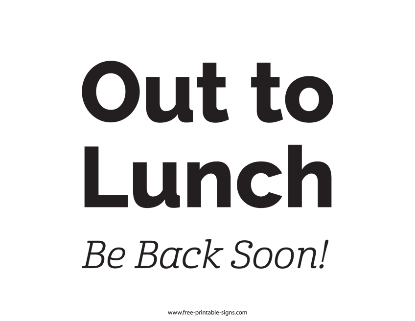 photo relating to Printable Out to Lunch Sign referred to as Printable Out Towards Lunch Signal Free of charge Printable Signs or symptoms
