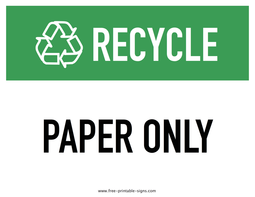 photo regarding Recycle Sign Printable named Printable Recycle Paper Indicator Cost-free Printable Signs and symptoms