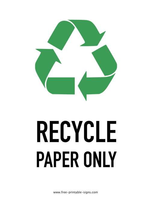 image regarding Recycle Sign Printable called Printable Paper Recycling Indicator Totally free Printable Signs and symptoms
