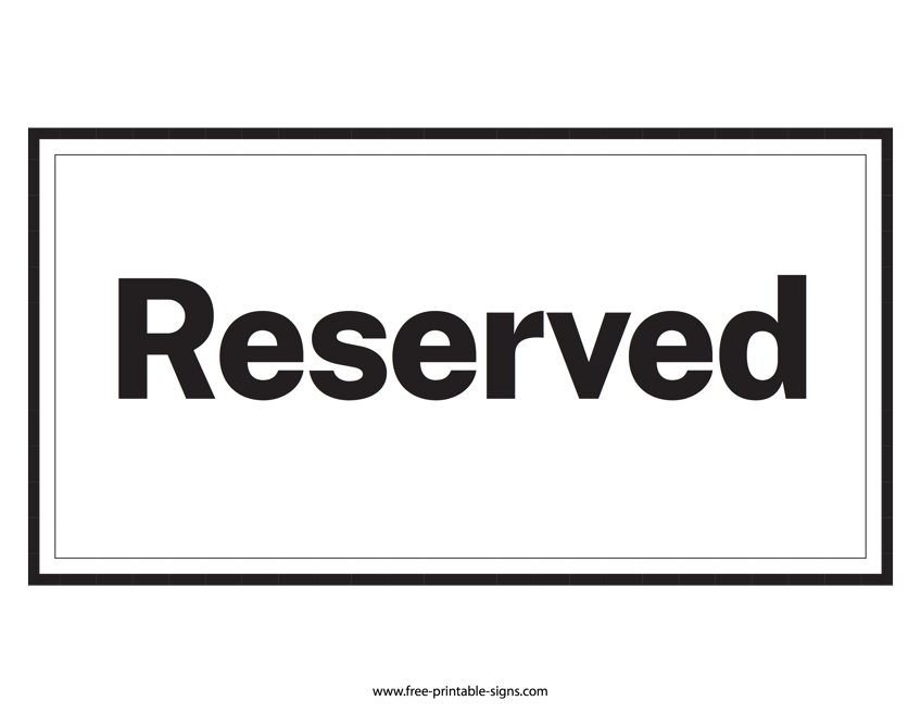 photo relating to Free Printable Sign Templates called Printable Reserved Indication Totally free Printable Signs or symptoms